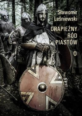 okładka Drapieżny ród Piastów, Ebook | Sławomir Leśniewski