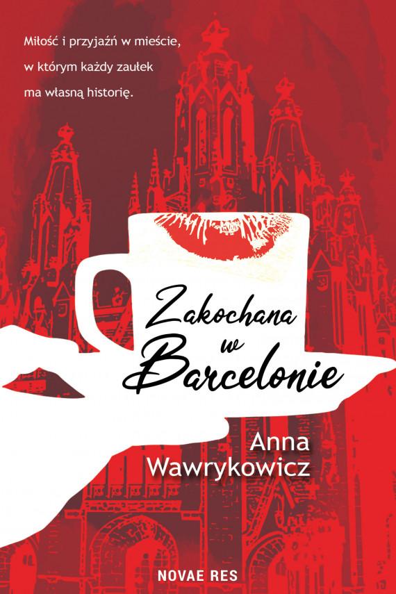 okładka Zakochana w Barcelonieebook | EPUB, MOBI | Anna Wawrykowicz