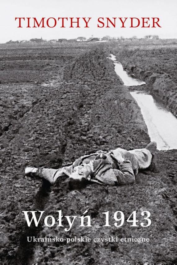 okładka Wołyń 1943ebook   EPUB, MOBI   Timothy Snyder, Sergiusz Kowalski
