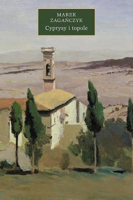 okładka Cyprysy i topole, Ebook | Zagańczyk Marek