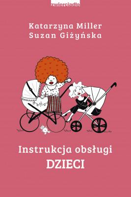okładka Instrukcja obsługi dzieci, Ebook | Katarzyna Miller, Suzan Giżyńska