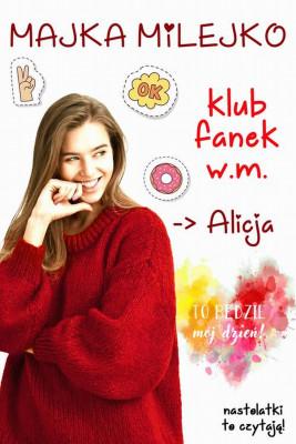 okładka Klub Fanek W.M. Alicja, Ebook | Milejko Majka