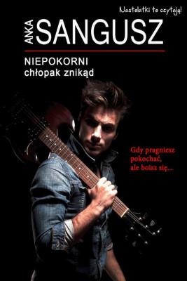 okładka Niepokorni Chłopak znikąd, Ebook | Anka  Sangusz