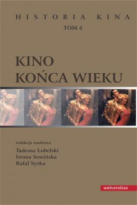 okładka Kino końca wieku, Ebook   Rafał Syska, Iwona  Sowińska, Tadeusz Lubelski