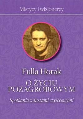 okładka O życiu pozagrobowym. Spotkania z duszami czyśćcowymi, Ebook   Horak Fulla