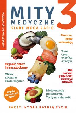 okładka Mity medyczne, które mogą zabić (Część 3). Mity medyczne, które mogą zabić 3, Ebook | Katarzyna Świątkowska