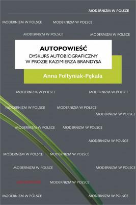 okładka Autopowieść. Dyskurs autobiograficzny w prozie Kazimierza Brandysa, Ebook | Foltyniak-Pękala Anna