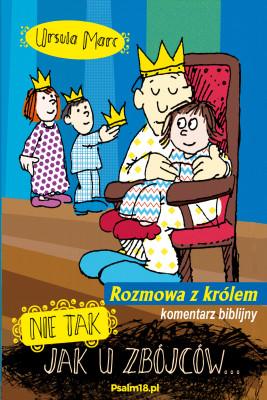 okładka Nie tak, jak u zbójców - rozmowa z królem, Ebook | Ursula Marc