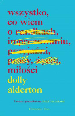 okładka Wszystko, co wiem o miłości, Ebook | Alderton Dolly