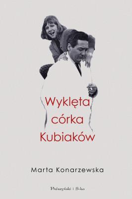 okładka Wyklęta córka Kubiaków, Ebook | Konarzewska Marta