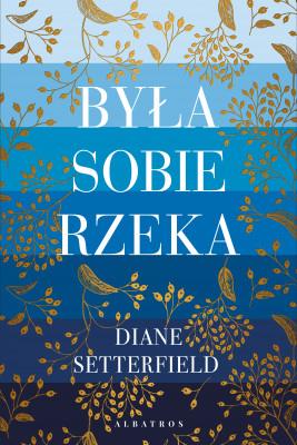 okładka BYŁA SOBIE RZEKA…, Ebook | Diane SETTERFIELD