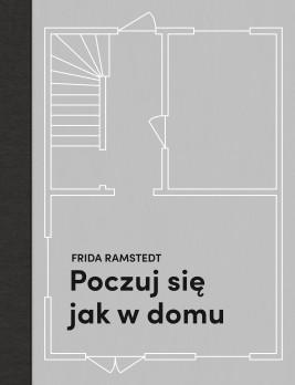 okładka Poczuj się jak w domu. Projektowanie i stylizacja wnętrz dla każdego, Ebook   Frida Ramstedt
