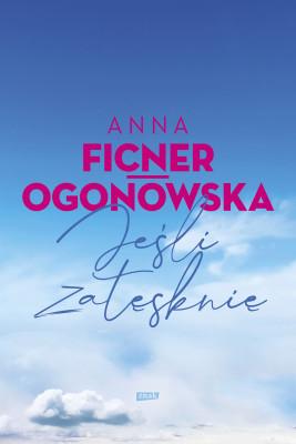 okładka Jeśli zatęsknię, Ebook | Anna Ficner-Ogonowska