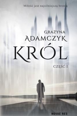 okładka Król, część I, Ebook   Grażyna Adamczyk