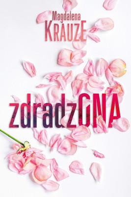 okładka Zdradzona, Ebook | Magdalena  Krauze
