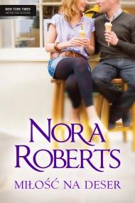 okładka Miłość na deser. Ebook | EPUB,MOBI | Nora Roberts