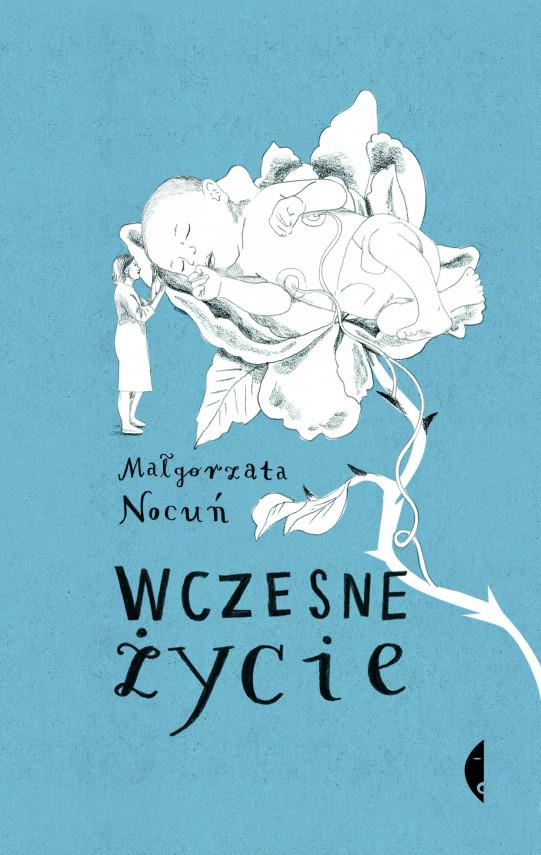 okładka Wczesne życie. Małgorzata Nocuńebook   EPUB, MOBI   Małgorzata Nocuń