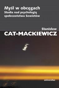okładka Myśl w obcęgach. Studia nad psychologią społeczeństwa Sowietów. Ebook | EPUB,MOBI | Stanisław Cat-Mackiewicz