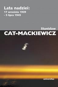 okładka Lata nadziei: 17 września 1939 - 5 lipca 1945, Ebook | Stanisław Cat-Mackiewicz