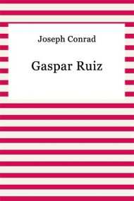 okładka Gaspar Ruiz. Ebook | EPUB,MOBI | Joseph Conrad