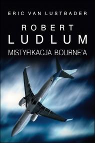 okładka Mistyfikacja Bournea. Ebook | EPUB,MOBI | Robert Ludlum, Eric Van Lustbader