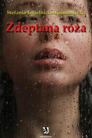 okładka Zdeptana róża. Ebook | EPUB,MOBI | Stefania Jagielnicka