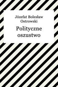 okładka Polityczne oszustwo. Ebook   EPUB,MOBI   Józefat Bolesław Ostrowski
