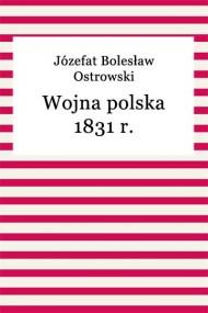 okładka Wojna polska 1831 r.. Ebook   EPUB,MOBI   Józefat Bolesław Ostrowski