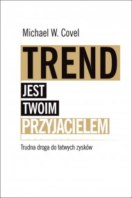 okładka Trend jest twoim przyjacielem.. Ebook | EPUB,MOBI | Michael Covel
