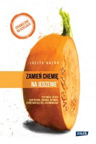 okładka Zamień chemię na jedzenie. Ebook | EPUB,MOBI | Julita Bator