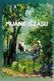 okładka Mijanie czasu. Ebook | EPUB,MOBI | Stanisław Kuczkowski
