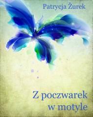 okładka Z poczwarek w motyle. Ebook | EPUB,MOBI | Patrycja Żurek