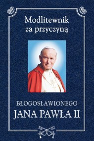 okładka Modlitewnik za przyczyną bł. Jana Pawła II (w wersji minibook). Ebook | papier | ks. Henryk Romanik