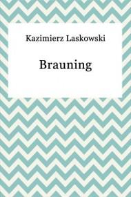 okładka Brauning. Ebook | EPUB,MOBI | Kazimierz Laskowski