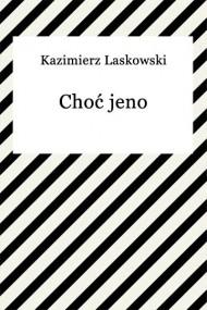 okładka Choć jeno. Ebook | EPUB,MOBI | Kazimierz Laskowski