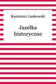 okładka Jasełka historyczne. Ebook | EPUB,MOBI | Kazimierz Laskowski
