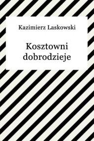 okładka Kosztowni dobrodzieje. Ebook | EPUB,MOBI | Kazimierz Laskowski