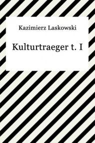 okładka Kulturtraeger t. I. Ebook | EPUB,MOBI | Kazimierz Laskowski