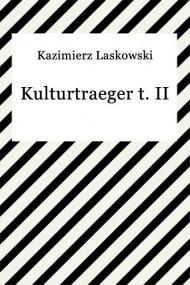 okładka Kulturtraeger t. II. Ebook | EPUB,MOBI | Kazimierz Laskowski