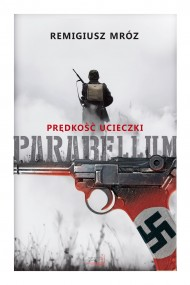 okładka Prędkość ucieczki. Parabellum. Ebook | papier | Remigiusz Mróz