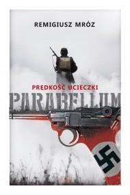 okładka Prędkość ucieczki. Parabellum. Ebook | EPUB,MOBI | Remigiusz Mróz