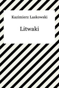 okładka Litwaki. Ebook | EPUB,MOBI | Kazimierz Laskowski