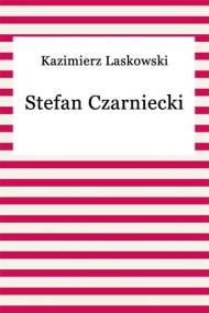 okładka Stefan Czarniecki. Ebook | EPUB,MOBI | Kazimierz Laskowski