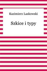okładka Szkice i typy. Ebook | EPUB,MOBI | Kazimierz Laskowski