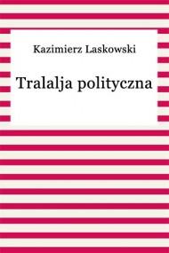 okładka Tralalja polityczna. Ebook | EPUB,MOBI | Kazimierz Laskowski