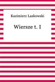 okładka Wiersze t. I. Ebook | EPUB,MOBI | Kazimierz Laskowski