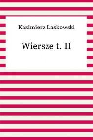 okładka Wiersze t. II. Ebook | EPUB,MOBI | Kazimierz Laskowski