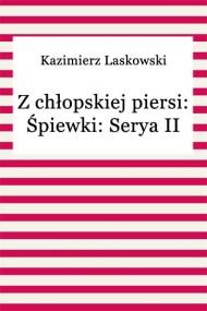 okładka Z chłopskiej piersi: Śpiewki: Serya II. Ebook | EPUB,MOBI | Kazimierz Laskowski