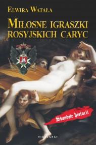 okładka Miłosne igraszki rosyjskich caryc, Ebook | Elwira Watała