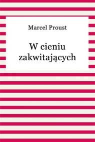 okładka W cieniu zakwitających dziewcząt, Ebook | Marcel Proust